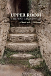 Upper Room The Way, LJ Williams, L.J. Williams, Jesus, Jesus Christ, Jesus the Christ, Shroud, Shroud of Turin, image on the shroud, STERA, God, God the father, Son of God, icons, icon of Jesus, burial cloth of Jesus, BBV publishing, Upper Room, Holy Trinity